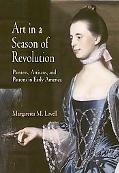 Art in a Season of Revolution Painters, Artisans, and Patrons in Early America