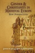 Gender and Christianity in Medieval Europe: New Perspectives (The Middle Ages Series)
