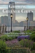 Growing Greener Cities: Urban Sustainability in the Twenty-First Century