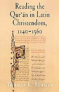 Reading the Qur'?n in Latin Christendom, 1140-1560