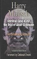 Criminal Case 40/61, the Trial of Adolf Eichmann