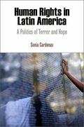 Human Rights in Latin America: A Politics of Terror and Hope (Pennsylvania Studies in Human ...