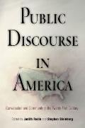 Public Discourse in America: Conversation and Community in the Twenty-First Century