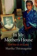 In My Mother's House : Civil War in Sri Lanka