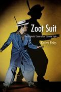 Zoot Suit : The Enigmatic Career of an Extreme Style
