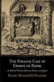 The Strange Case of Ermine de Reims: A Medieval Woman Between Demons and Saints (The Middle ...