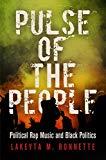 Pulse of the People: Political Rap Music and Black Politics (American Governance: Politics, ...