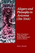 Allegory and Philosophy in Avicenna With a Translation of the Book of the Prophet Muhammad's...