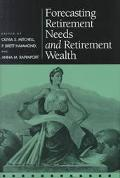 Forecasting Retirement Needs and Retirement Wealth