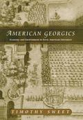 American Georgics Economy and Environment in Early American Literature