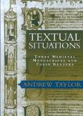Textual Situations Three Medieval Manuscripts and Their Readers