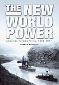 New World Power American Foreign Policy, 1898-1917
