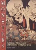Monsters Evil Beings, Mythical Beasts, and All Manner of Imaginary Terrors