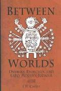 Between Worlds Dybbuks, Exorcists, and Early Modern Judaism