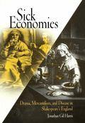 Sick Economies Drama, Mercantilism, and Disease in Shakespeare's England