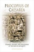 Procopius of Caesarea A Tyranny, History, and Philosophy at the End of Antiquity