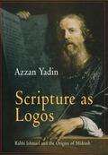 Scripture As Logos Rabbi Ishmael and the Origins of Midrash