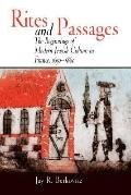 Rites And Passages The Beginnings of Modern Jewish Culture in France, 1650-1860