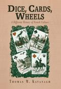Dice, Cards, Wheels A Different History of French Culture
