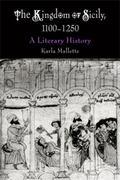 Kingdom Of Sicily 1100-1250 A Literary History