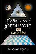 Origins of Freemasonry Facts & Fictions