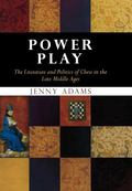 Power Play The Literature And Politics of Chess in the Late Middle Ages