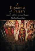 Kingdom of Priests Ancestry And Merit in Ancient Judaism