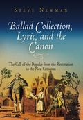 Ballad Collection, Lyric, and the Canon The Call of the Popular from the Restoration to the ...