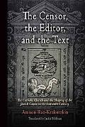 Censor, the Editor, and the Text The Catholic Church and the Shaping of the Jewish Canon in ...