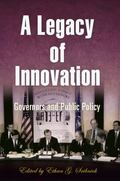 Legacy of Innovation: Governors and Public Policy