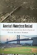 America's Waterfront Revival: Port Authorities and Urban Redevelopment