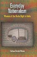 Everyday Nationalism: Women of the Hindu Right in India (The Ethnography of Political Violence)