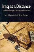 Iraq at a Distance: What Anthropologists Can Teach Us About the War (The Ethnography of Poli...