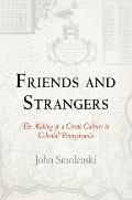 Friends and Strangers: The Making of a Creole Culture in Colonial Pennsylvania (Early Americ...