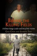 Behind the Killing Fields: A Khmer Rouge Leader and One of His Victims (Pennsylvania Studies...