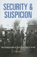 Security and Suspicion : An Ethnography of Everyday Life in Israel