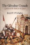 The Gibraltar Crusade: Castile and the Battle for the Strait (The Middle Ages Series)