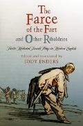 Farce of the Fart and Other Ribaldries : Twelve Medieval French Plays in Modern English