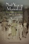 Next Year in Marienbad : The Lost Worlds of Jewish Spa Culture