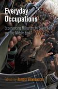 Everyday Occupations : Experiencing Militarism in South Asia and the Middle East