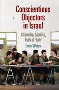 Conscientious Objectors in Israel : Citizenship, Sacrifice, Trials of Fealty