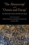 Abencerraje and Ozmin and Daraja : Two Sixteenth-Century Novellas from Spain