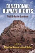 Human Rights : The U.S.-Mexico Experience
