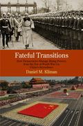 Fateful Transitions : How Democracies Manage Rising Powers, from the Eve of World War I to C...