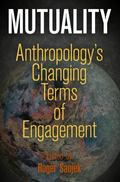 Mutuality : Anthropology's Changing Terms of Engagement