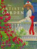 Artist's Garden : American Impressionism and the Garden Movement