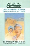 Laura Ingalls Wilder : Growing up in the Little House