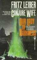 Conjure Wife:our Lady of Darkness