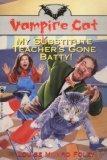 The Vampire Cat: My Substitute Teacher's Gone Batty