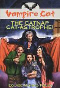 The Vampire Cat: The Catnap Cat-Astrophe